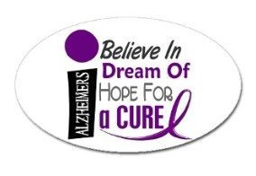 Alzheimers. I Believe in. Dream of. Hope for. a cure