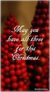 May you have all three for this Christmas. (Image two red Christmas trees, one made out of fake berries and smaller than the other one made out of Christmas bulbs.)