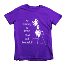 "Children's Tee with an image of Abigail and the slogan ""My Mommy is Bold Blind Beautiful!"""