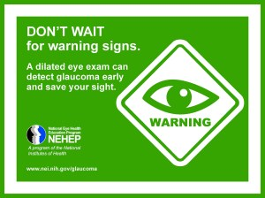 Warning Info Card from the NEI/NIH: Don't wait for warning signs. A dilated eye exam can detect glaucoma early and save your sight.